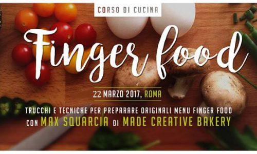 Corso di cucina finger food Roma, 22 marzo 2017