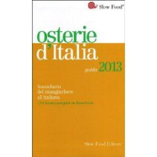 Guide 2 / Le Osterie Slow Food 2013