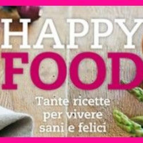 """""""Happy food"""", le ricette della felicità"""