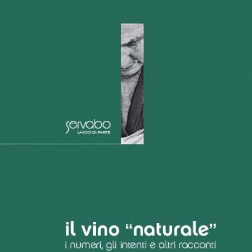 """Vino """"naturale"""", un libro di Servabo per saperne di più (senza dimenticare le virgolette)"""