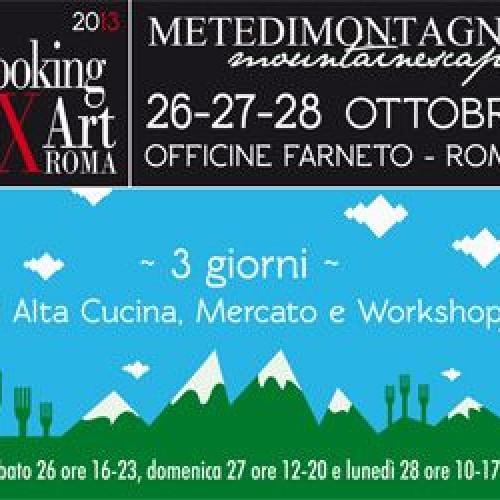 Cooking for Art 2013 Roma: alle Officine Farneto la cucina di montagna e gli chef della Capitale