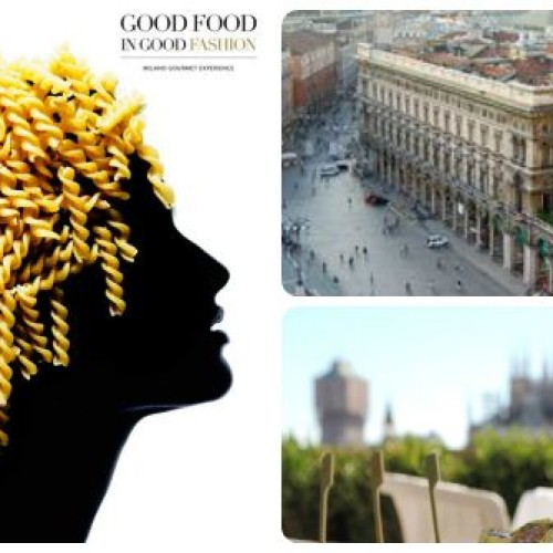 Good Food in Good Fashion, dal 19 febbraio 8 hotel di lusso di Milano protagonisti della buona tavola