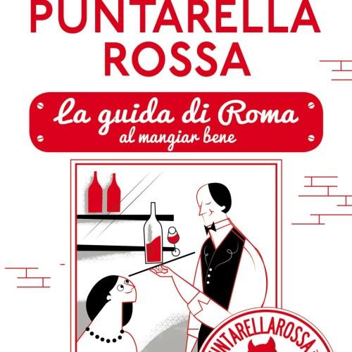 Guida ai ristoranti di Roma 2015, Puntarella Rossa sbarca in libreria: venerdí 28 novembre la presentazione
