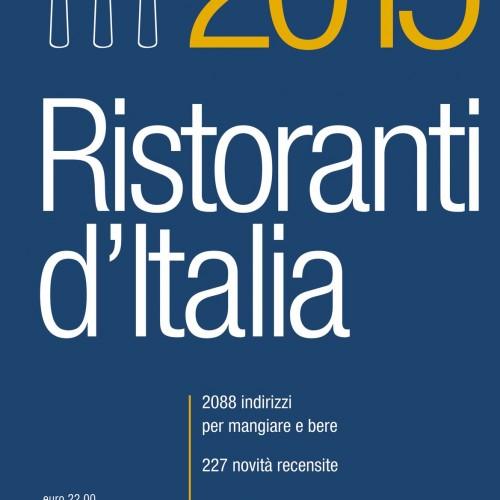 Ristoranti d'Italia Gambero Rosso 2015, le nuove tre forchette sono Romano, La Trota, Enoteca la Torre a Villa Laetitia e Uliassi