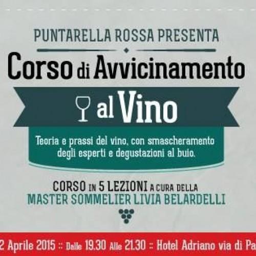 Corsi di avvicinamento al vino 2015, Vino naturale, Bollicine e Visite guidate dai produttori a Roma