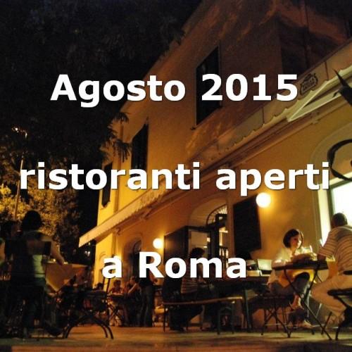 Ristoranti aperti ad agosto 2015 a Roma: tutti gli indirizzi indispensabili per chi resta in città